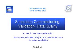 Simulation Commissioning, Validation, Data Quality