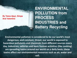 ENVIRONMENTAL  POLLUTION from PROCESS INDUSTRIES and Battery Recycling