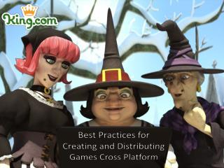 Best Practices for Creating and Distributing Games Cross Platform