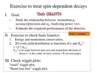Exercise to treat spin-dependent decays