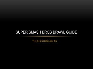 Super Smash bros brawl guide
