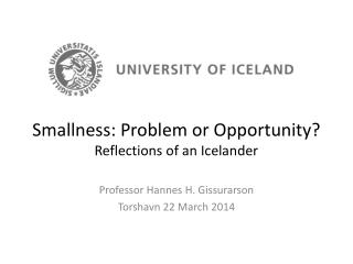 Smallness: Problem or Opportunity? Reflections of an Icelander