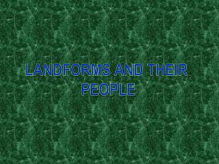 Landforms and their  people
