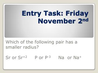 Entry Task:  Friday November 2 nd