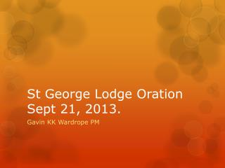 St George Lodge Oration Sept 21, 2013.