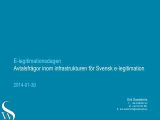 E-legitimationsdagen Avtalsfr�gor inom infrastrukturen f�r Svensk e-legitimation
