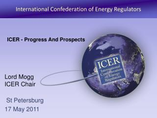 Lord Mogg ICER Chair  St Petersburg 17 May 2011