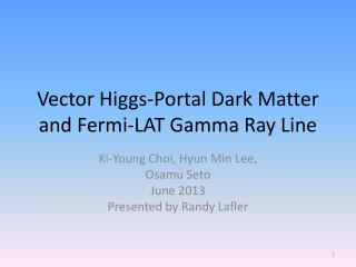 Vector Higgs-Portal Dark Matter and Fermi-LAT Gamma Ray Line