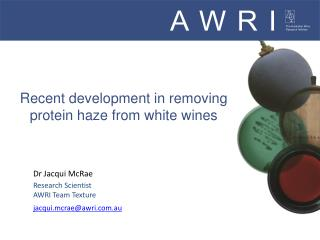 Recent development in removing protein haze from white wines
