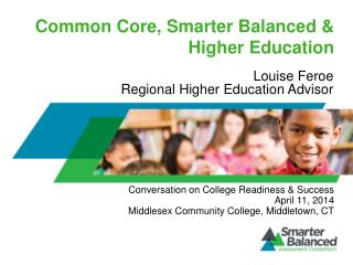 Common Core, Smarter Balanced & Higher Education
