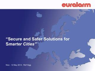 """Secure and Safer Solutions for  S marter Cities"""