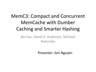MemC3: Compact and Concurrent  MemCache  with Dumber Caching and Smarter Hashing