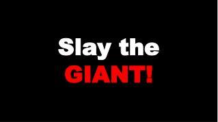 Slay the  GIANT!