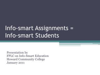 Info-smart Assignments =  Info-smart Students