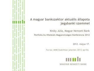A magyar bankszektor aktuális állapota jegybanki szemmel