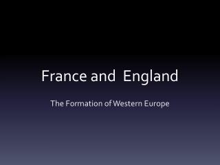 France and  England