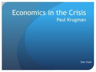 Economics in the Crisis Paul  Krugman