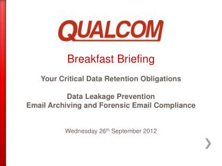 Breakfast Briefing Your Critical Data Retention Obligations Data Leakage Prevention