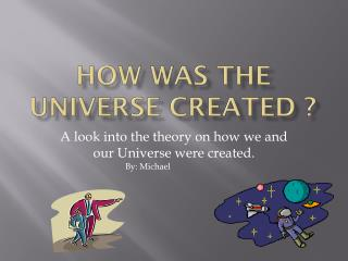How Was The Universe Created ?