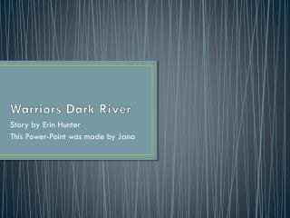 Warriors Dark River