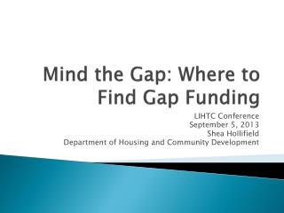 Mind the Gap: Where to Find Gap Funding
