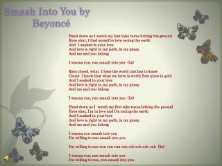 Smash Into  You by Beyoncé