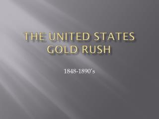The United States Gold Rush