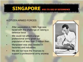 SINGAPORE AND ITS USE OF DETERRENCE