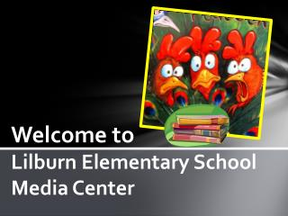 Welcome to Lilburn Elementary School Media Center