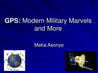 GPS: Modern Military Marvels and More