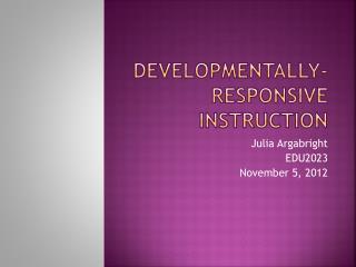 Developmentally- responsive instruction