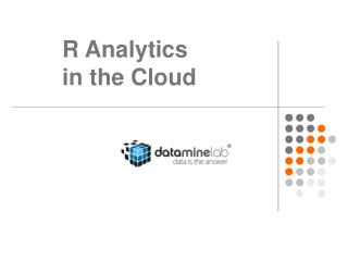 R Analytics  in the Cloud