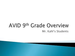 AVID 9 th  Grade Overview