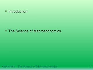 Introduction  The Science of Macroeconomics