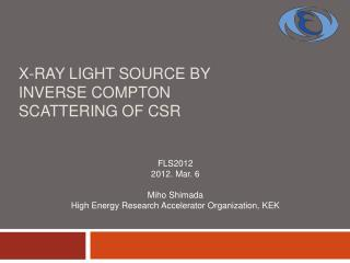 X-ray light source by inverse Compton scattering of CSR
