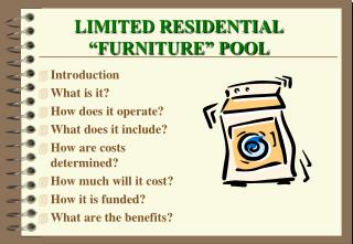"LIMITED RESIDENTIAL ""FURNITURE"" POOL"