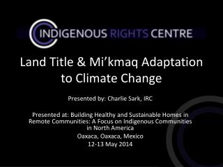 Land Title &  Mi'kmaq  Adaptation to Climate Change