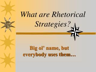 What are Rhetorical Strategies?
