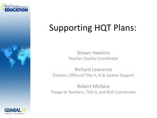 Supporting HQT Plans: