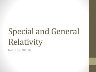 Special and General  Relativity
