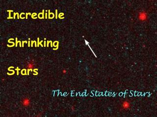 Incredible  Shrinking  Stars