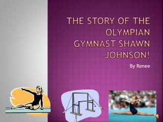 The  StoRY  of The Olympian Gymnast Shawn Johnson!