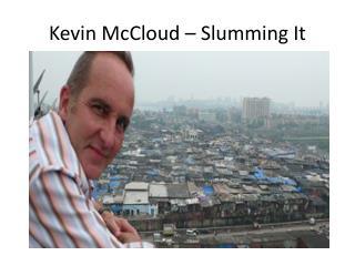 Kevin McCloud – Slumming It
