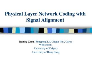 Physical Layer Network Coding with Signal Alignment