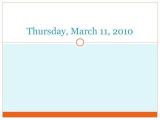 Thursday, March 11, 2010