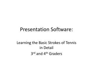 Presentation Software: