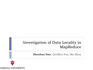 Investigation of Data Locality in MapReduce
