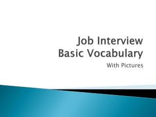 Job Interview  Basic Vocabulary