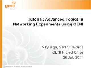 Tutorial: Advanced Topics in Networking Experiments using GENI