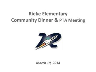 Rieke Elementary  Community Dinner &  PTA Meeting